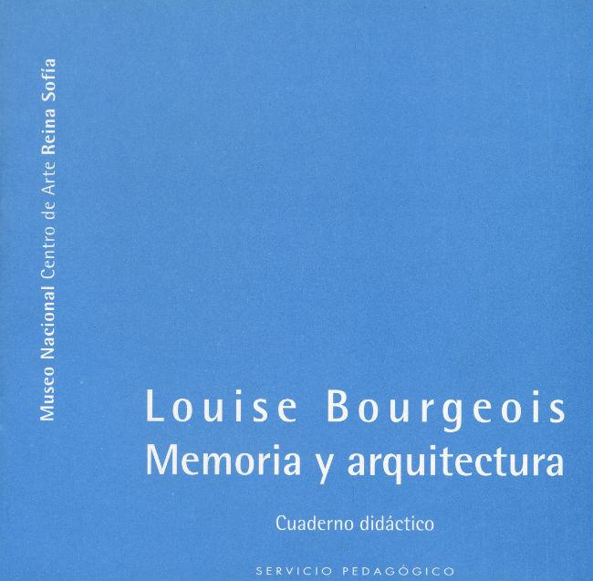 Louise Bourgeois. Memoria y arquitectura, 1999