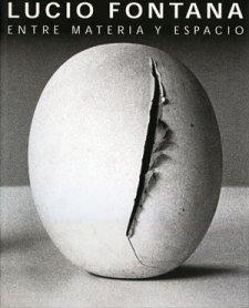 Lucio Fontana. Entre la materia y el espacio