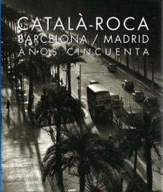 Catalá-Roca. Barcelona/Madrid. Años cincuenta