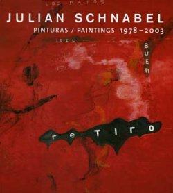 Julian Schnabel. Pinturas / Paintings, 1978 – 2003