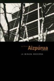 José Manuel Aizpúrua, fotógrafo. La mirada moderna