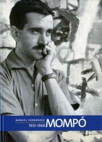 Manuel Hernández Mompó. Pinturas, esculturas y dibujos. 1935 – 1968 (Vol. I)