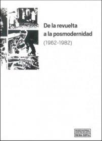 De la revuelta a la posmodernidad (1962-1982)