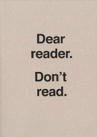 Dear reader. Don't read.