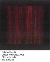 Soledad Sevilla, Quizás más tarde, 2006