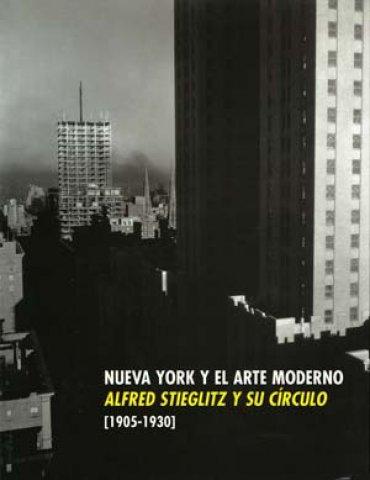 Nueva York y el arte moderno. Alfred Stieglitz y su círculo (1905 – 1930)