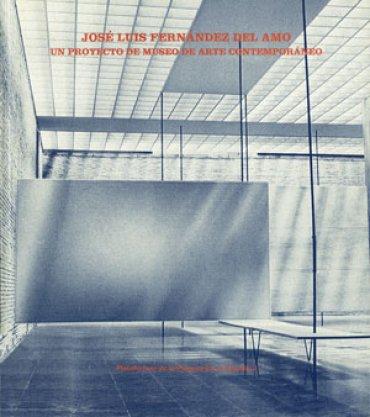 José Luis Fernández del Amo. Un proyecto de museo de arte contemporáneo
