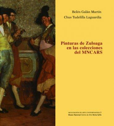 Pinturas de Zuloaga en las colecciones del MNCARS. Monografías de arte contemporáneo 7