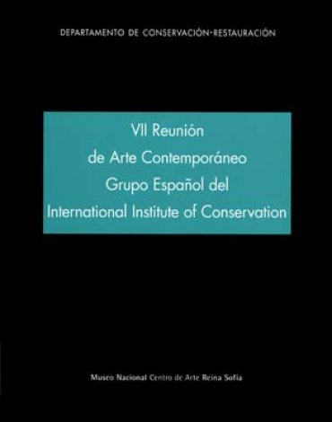 VII Reunión de arte contemporáneo Grupo Español del International Institute of Conservation