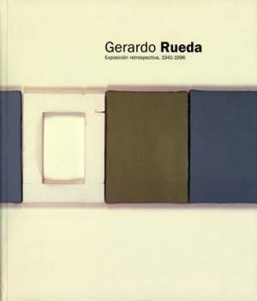 Gerardo Rueda. Exposición retrospectiva 1941 – 1996