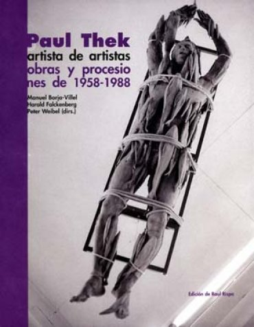 Paul Thek. Artista de artistas. (Obras y procesiones de 1958 – 1988)